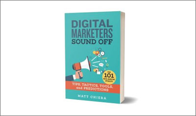 Digital Marketers Sound Off: Tips, Tactics, Tools, and Predictions